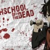 Highschool Of The Dead Theme Song [HQ]
