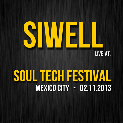 Siwell @ Soul Tech Festival (Mexico City) - 02.11.2013