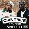 Obie Trice Feat. Akon - Snitch (The Meaning Of Life Remix) mp3