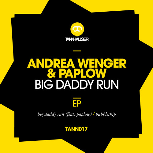 Andrea Wenger & Paplow - Big Daddy Run Ep - Tann017