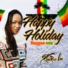 HAPPY HOLIDAY  Reggae Mix