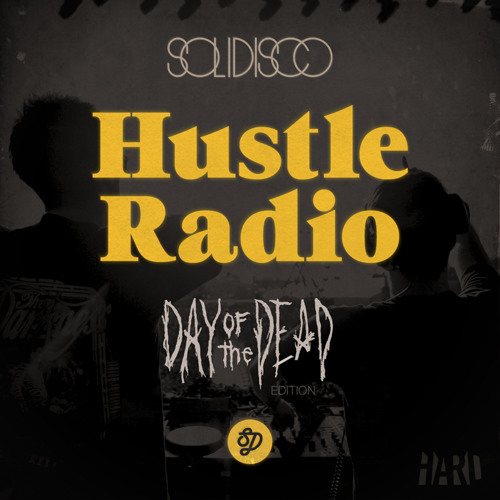 Solidisco Hustle Radio - Live at HARD: Day of the Dead