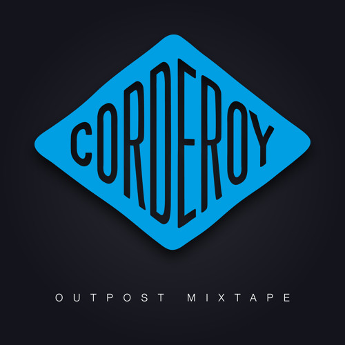 Corderoy - Outpost Mixtape Vol1
