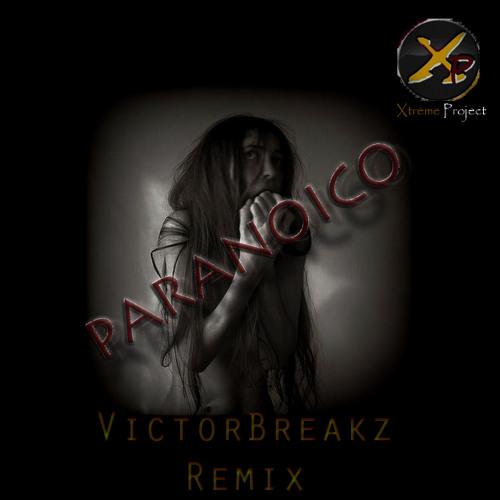 Xtreme Project - Paranoico (VictorBreakz Remix)