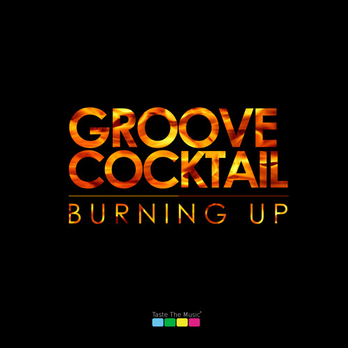 Groove Cocktail - Burning Up / OUT NOW!