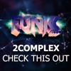 2Complex - Check This Out // Funkk Sound Recordings