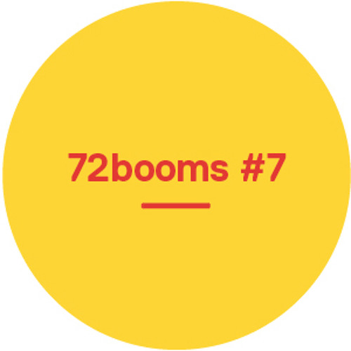 72 Booms #7 - Carnival Special, Mala, Holy Other, Ta-Ku, Groundislava & Many More!