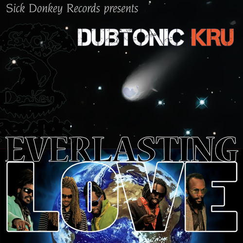 Dubtonic Kru - Everlasting Love [Sick Donkey Records 2013]