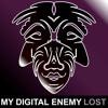 My Digital Enemy - Lost
