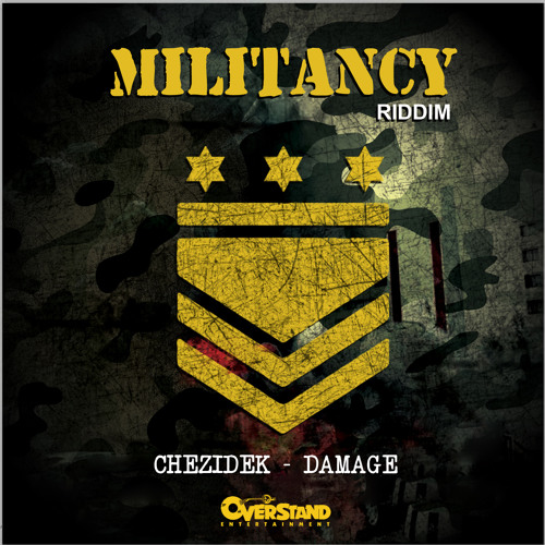 Chezidek- Damage (Militancy Riddim) Overstand Entertainment