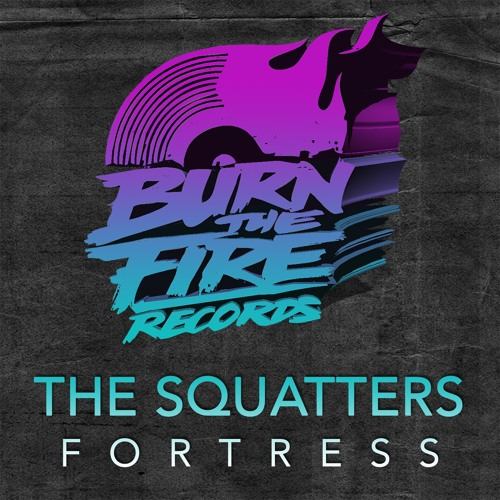 The Squatters: Fortress - Original Mix (Preview) • Out 12/02/13