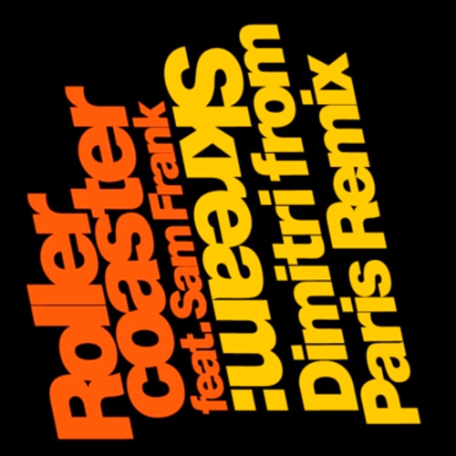 Skream Feat Sam Frank - RollerCoaster Dimitri From Paris Remix