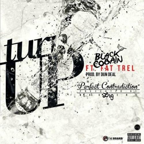 Black Cobain Ft. Fat Trel- Turn Up (Prod By Dun Deal)