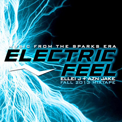 ELECTRIC FEEL FALL 2013 MIXTAPE by Ellei J and AZN Jake