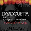 I Cant Only Imagine David Guetta Feat Cris Brown Deivid V Imagine Remix