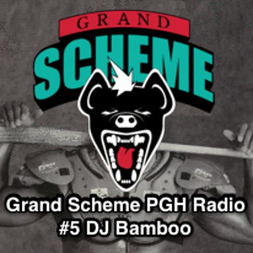 Grand Scheme PGH Radio Episode #5 ft DJ Bamboo