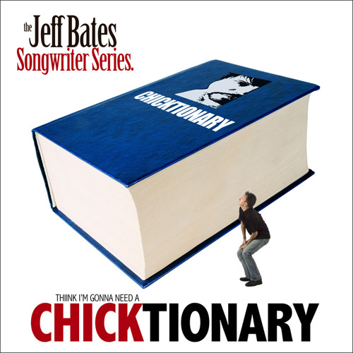 "Jeff Bates ""Chicktionary"""