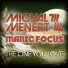The One You Love - Michal Menert and Manic Focus
