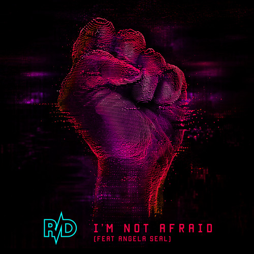 I'm Not Afraid by R/D ft. Angela Seal