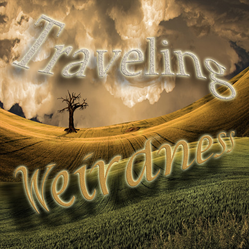 Traveling Weirdness