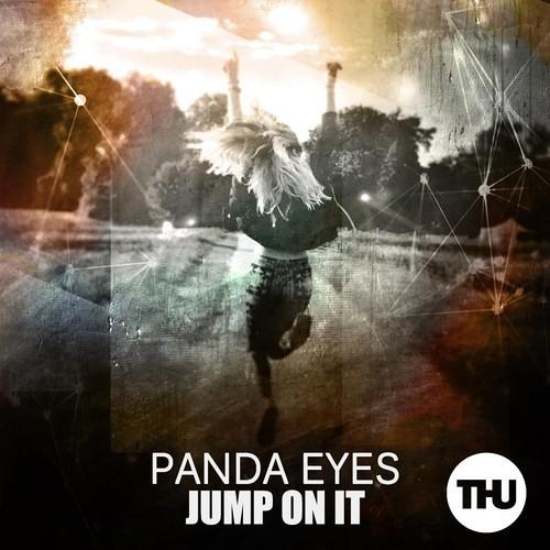 Jump On It by Panda Eyes