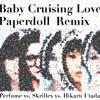 Perfume vs Skrillex vs 宇多田ヒカル - Baby Cruising Love Remix