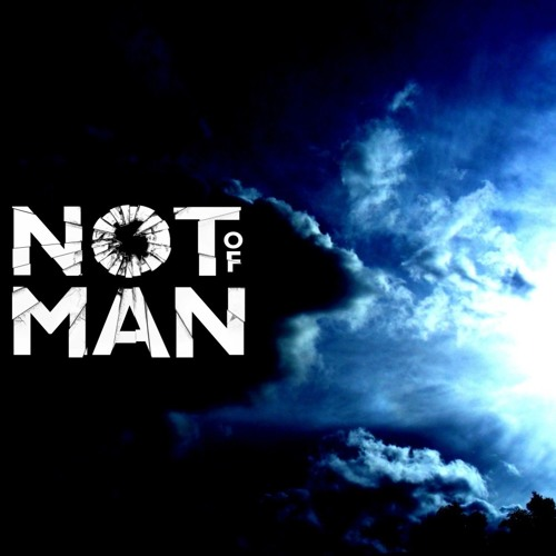 Not Of Man - Reflection - 02 Fallout