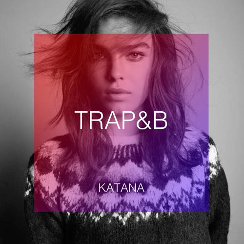 KATANA - TRAP&B Mix II [FREE MIXTAPE]