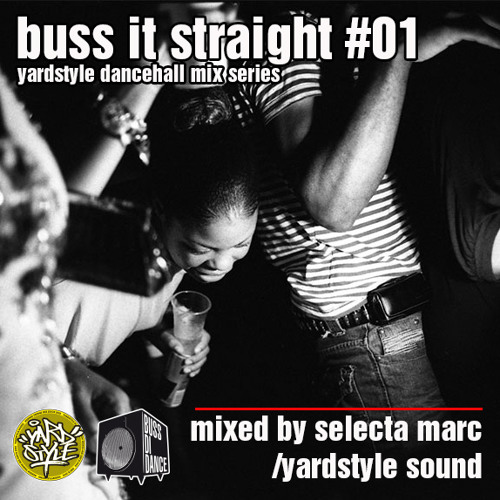 Yardstyle Sound - Buss it Straight #01 // Free Download