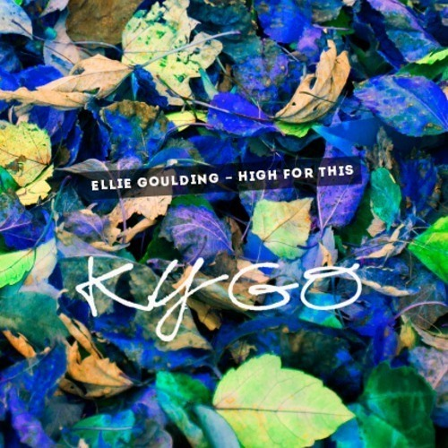 Ellie Goulding - High For This (Kygo Remix) [Free Download]