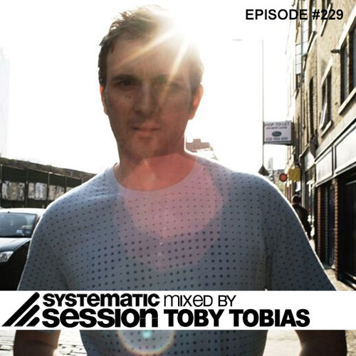 Systematic Session #229  (Mixed by Toby Tobias)