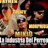 DJ ZANT-MIKIO FATHER (LOS JUNIORS) & ERICK.-EL COMANDANTE DEL PERREO A LO LENTO