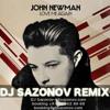 John Newman - Love Me Again (Dj Sazonov Remix)