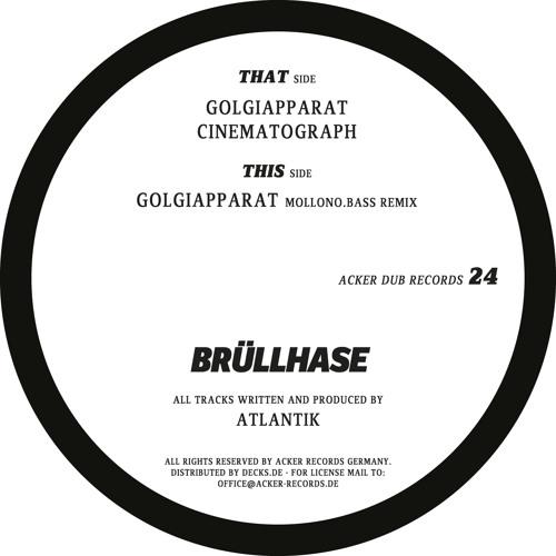 Remix for Atlantik - Golgiapparat / AckerDub024 - Bruellhase E.P.