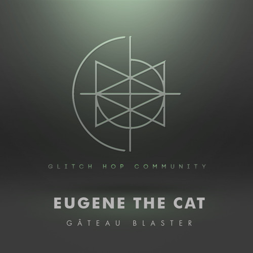 Eugene The Cat - Gâteau Blaster [FREE DOWNLOAD]
