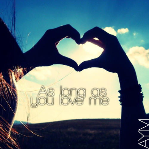 As Long As You Love Me [Free DL]