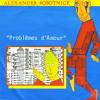 Alexander Robotnick - Problèmes d amour