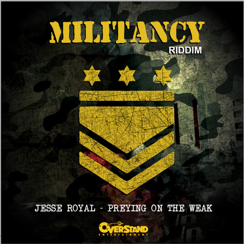 Jesse Royal- Preying On The Weak(Militancy Riddim)Overstand Entertainment