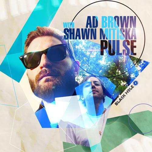 Ad Brown with Shawn Mitiska - Pulse