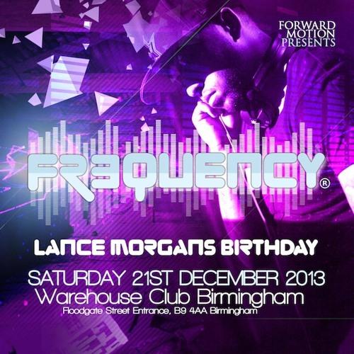 Frequency Promo CD - Lance Morgan Birthday 21-12-2013 @Club Warehouse, Birmingham