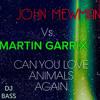 John Newman Vs. Martin Garrix - Can You Love Me Again Vs. Animals