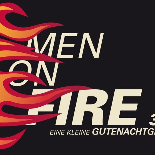Men On Fire #16 - Be famous!