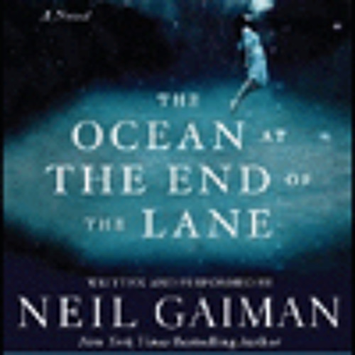 THE OCEAN AT THE END OF THE LANE Written By Neil Gaiman, Read By Neil Gaiman