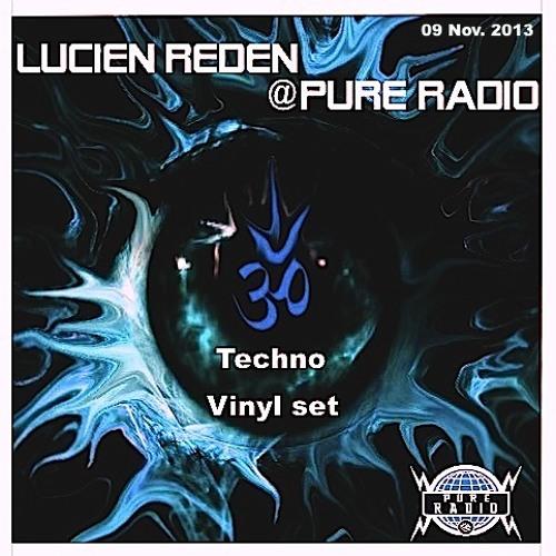 Lucien Reden @ Pure Radio 09/11/2013