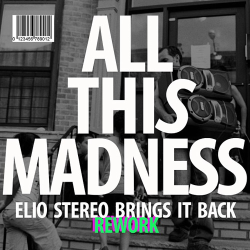 Frogs in Socks - All This Madness (Elio Stereo Brings It Back Rework)