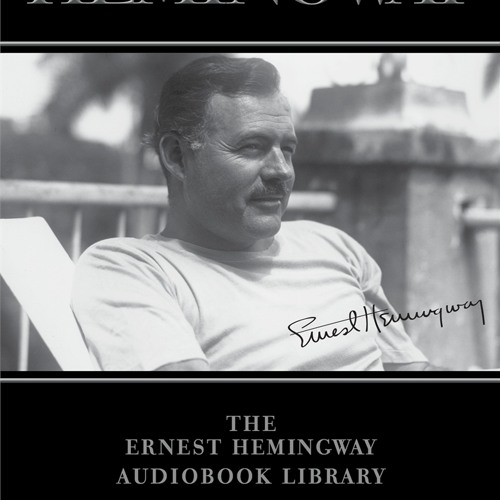 A FAREWELL TO ARMS from The Ernest Hemingway Audiobook Library