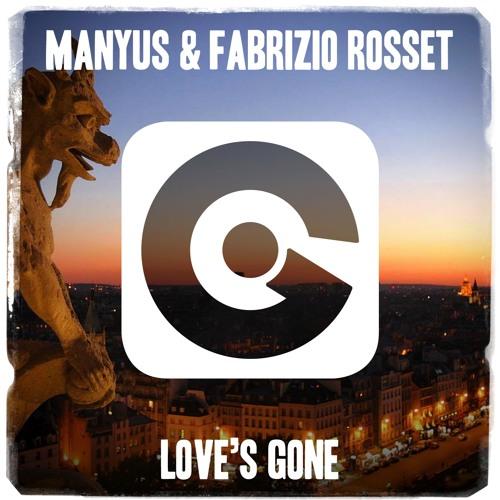Manyus & Fabrizio Rosset LOVE'S GONE ( J. $ Mix)