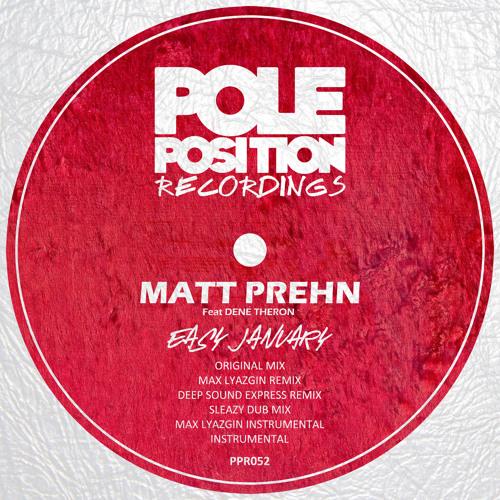 "Matt Prehn ft. Dené Theron - ""Easy January"" (Max Lyazgin Remix)"