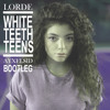 Lorde - White Teeth Teens (AYXELSID Bootleg)