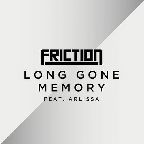 Friction - Long Gone Memory (Ft. Arlissa)(My Nu Leng Remix)